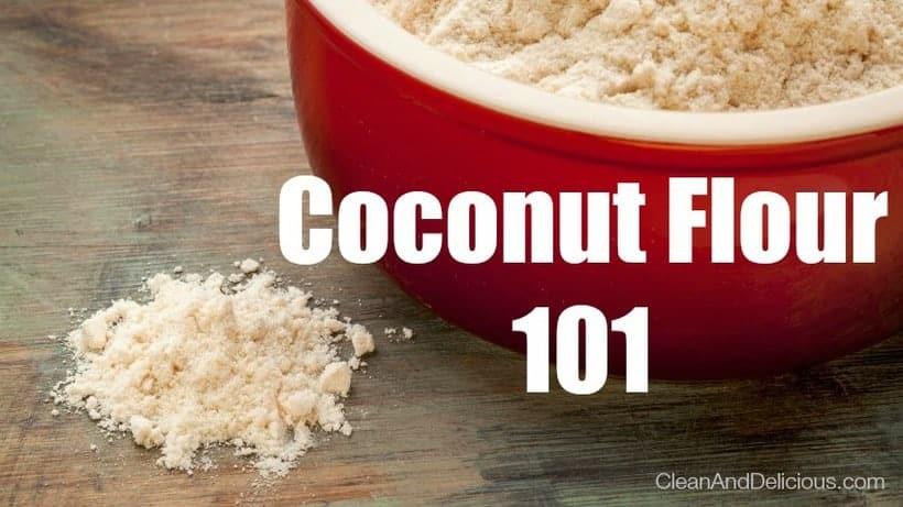 Coconut Flour 101 - Clean & Delicious®