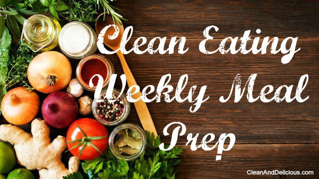 Clean eating a week of food prep video clean delicious with dani spies - Foods never wash cooking ...